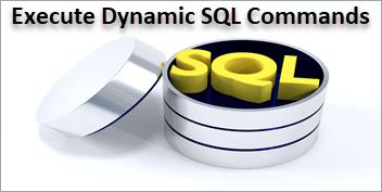 Execute Dynamic SQL commands in SQL Server