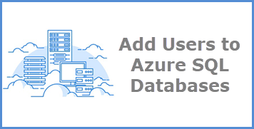 Adding Users to Azure SQL Databases