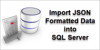 Importing JSON formatted data into SQL Server