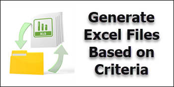 QnA VBage Using SQL Server Integration Services to Generate Excel Files Based on Criteria