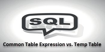 QnA VBage SQL Server Common Table Expression vs Temp Table