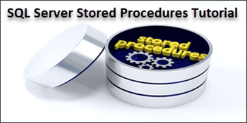 SQL Server Stored Procedure Tutorial