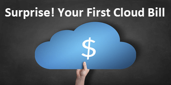 Surprise! Welcome to Your First Cloud Bill