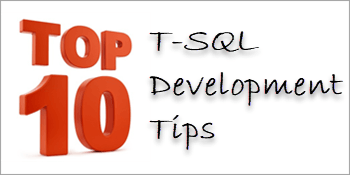 10 T-SQL Development Tips for SQL Server