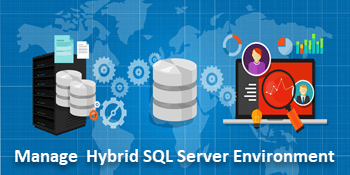 Do you need to manage SQL Server instances in hybrid environments?