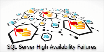 Are you worried about failures with SQL Server's high availability?