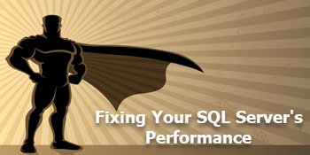 Knowing What to Fix - Understanding Your SQL Server's Performance
