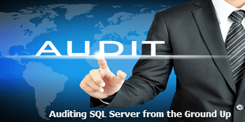 Auditing SQL Server from the Ground Up