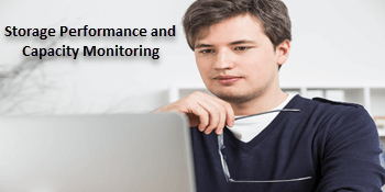 Storage Performance and Capacity Monitoring Done Right
