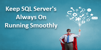 Keep SQL Server's Always On Running Smoothly