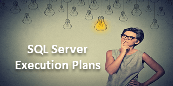 Improving SQL Server Queries by Reading and Understanding Execution Plans