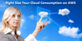 Right-Sizing Your Cloud Consumption on AWS