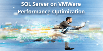 SQL Server on VMWare Performance Optimization