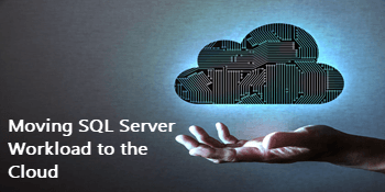Moving SQL Server workload to the cloud