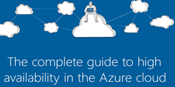 The complete guide to high availability in the Azure cloud