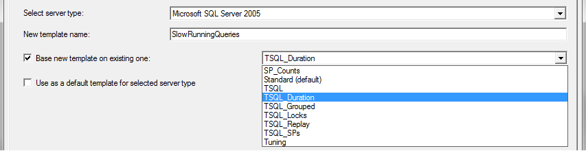 "I am choosing SQL Server 2005 as server type and the template name as ""SlowRunningQueries"""