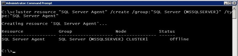 cluster.exe dd the SQL Server Agent resource to the SQL Server Cluster Resource Group