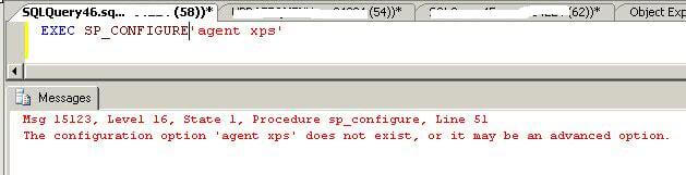 Run SP_configure to check Agent XPs value