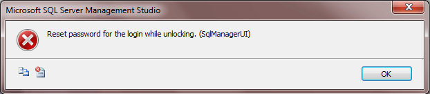 SSMS error - Reset password for the login while unlocking. (SqlManagerUI)