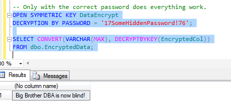 The Only Way to Get the Data is with the OPEN SYMMETRIC KEY and DECRYPTION BY PASSWORD commands