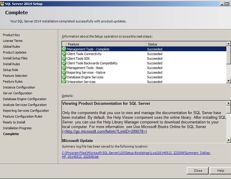 "Upon completion of the installation, click on ""Close"" to exit the SQL Server 2014 Setup."