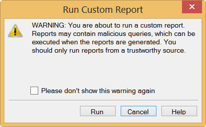 This warning will pop-up every time you run a custom report unless you disable it.