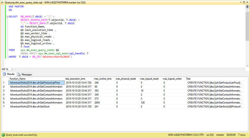 Querying sys.dm_exec_query_stats to Obtain Table Valued Functions Execution Statistics.