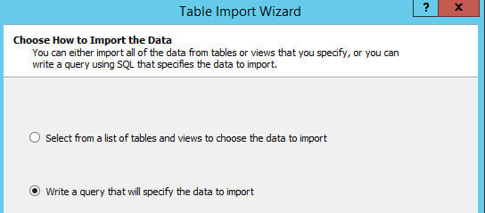 Table Import Wizard for Choose How to Import the Data by Writing a Query