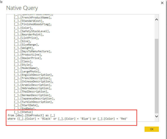 the query that Power BI sends to our AdventureWorks database is limited by the color criteria