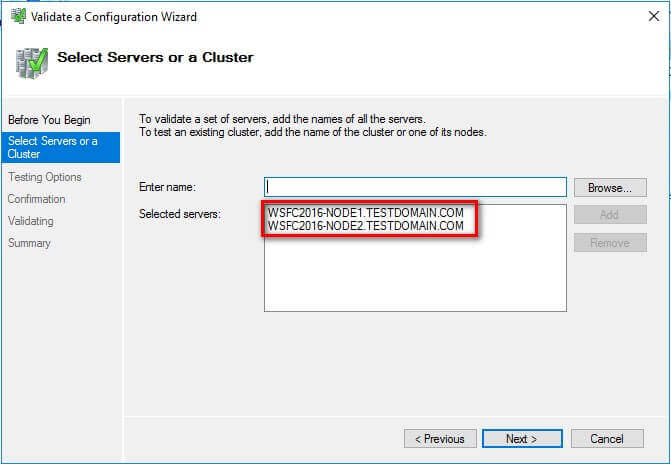Select Servers or a Cluster dialog box, enter the hostnames of the nodes that you want to add as members of your WSFC