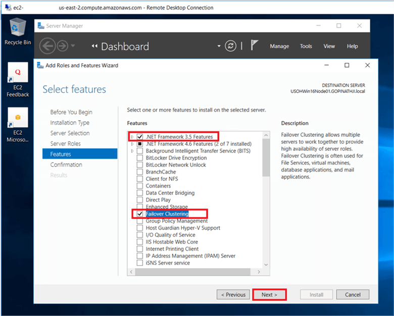 On select feature dialog box select .Net Framework 3.5 features and Failover clustering, and click next - Description: On select feature dialog box select .Net Framework 3.5 features and Failover clustering, and click next