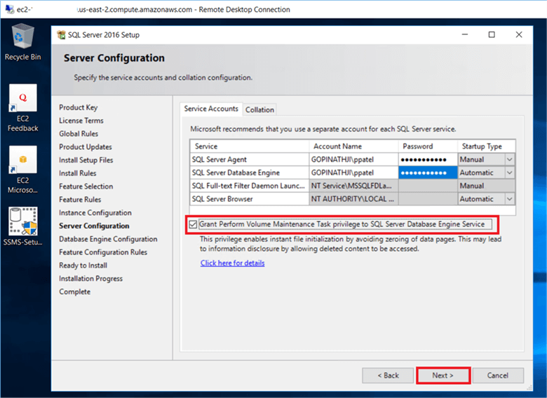 On the Server Configuration dialog box, provide the credentials for the SQL server service accounts in the Service Accounts tab. select the checkbox grant perform volume maintenance task privilege, to SQL Server Database Engine Service - this is new in SQL Server 2016. This enables Instant File Initialization for SQL Server and click Next. - Description: On the Server Configuration dialog box, provide the credentials for the SQL server service accounts in the Service Accounts tab. select the checkbox grant perform volume maintenance task privilege, to SQL Server Database Engine Service - this is new in SQL Server 2016. This enables Instant File Initialization for SQL Server and click Next.