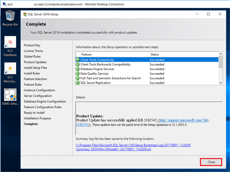 On the Complete dialog box, Verify all the SQL server Installation successfully completed and click Close. - Description: On the Complete dialog box, Verify all the SQL server Installation successfully completed and click Close.