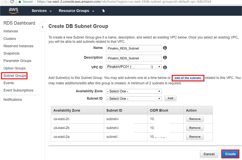 "On subnet groups page; give name, description and select your VPC – if there are more than one VPC then select from drop down menu, Select Availability Zone from drop down list and the subnet id or click on ""add all the subnets"" which will add all subnets along with CIDR block and create. - Description: On subnet groups page; give name, description and select your VPC – if there are more than one VPC then select from drop down menu, Select Availability Zone from drop down list and the subnet id or click on ""add all the subnets"" which will add all subnets along with CIDR block and create."