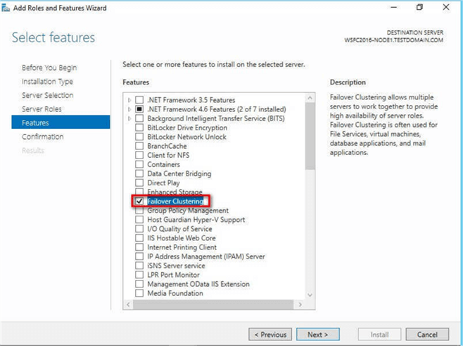 Select features dialog box, select the Failover Clustering checkbox