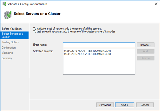 Select Servers or a Cluster dialog box, enter the hostnames of the servers that you want to add as nodes of your WSFC