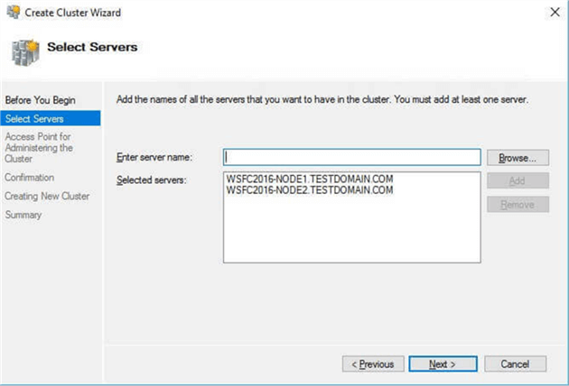 Select Servers dialog box, enter the hostnames of the servers that you want to add as nodes of your WSFC
