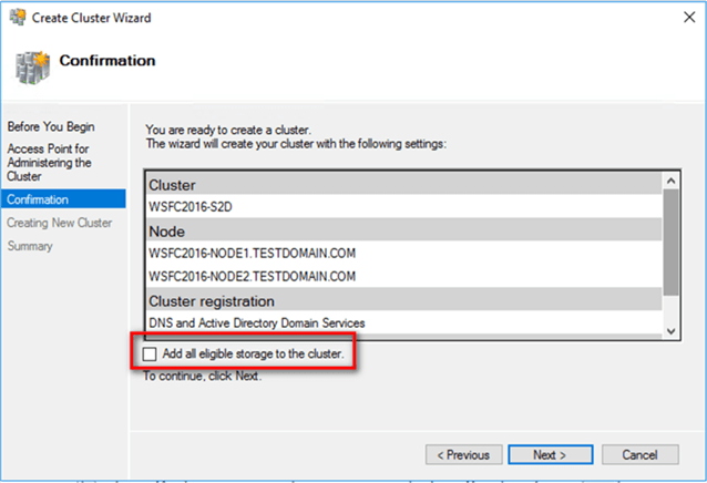 4. In the Confirmation dialog box, uncheck the Add all eligible storage to the cluster checkbox