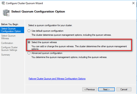 3. In the Select Quorum Configuration Option dialog box, select the Select the quorum witness option.
