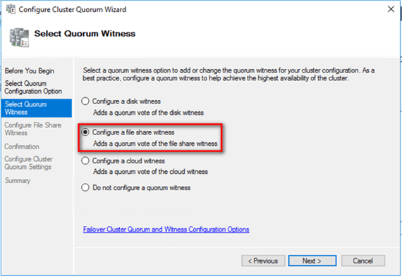 Select Quorum Witness dialog box, select the Configure a file share witness option.