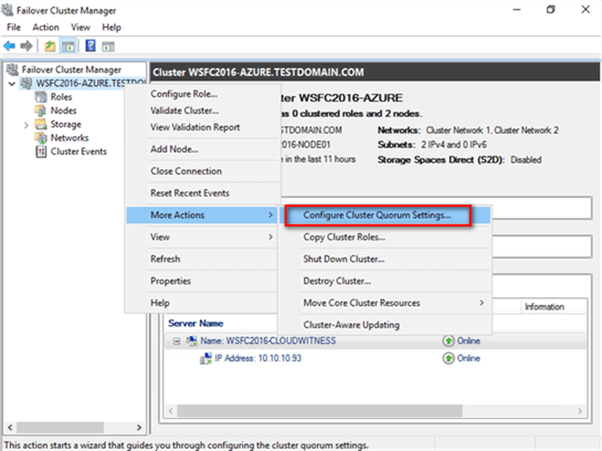 2. Select the name of the WSFC you have just created. Right-click, select More Actions, and click Configure Cluster Quorum Settings... This will open up the Configure Cluster Quorum Wizard.