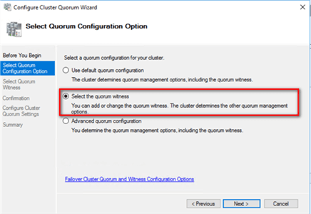 3. In the Select Quorum Configuration Option dialog box, select the Select the quorum witness option. Click Next.