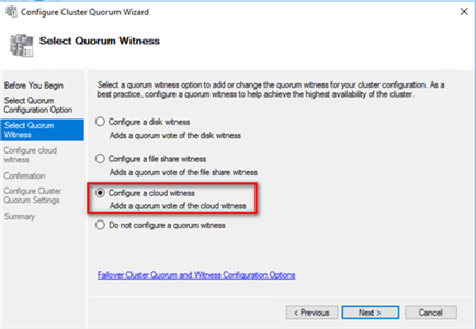 4. In the Select Quorum Witness dialog box, select the Configure a cloud witness option
