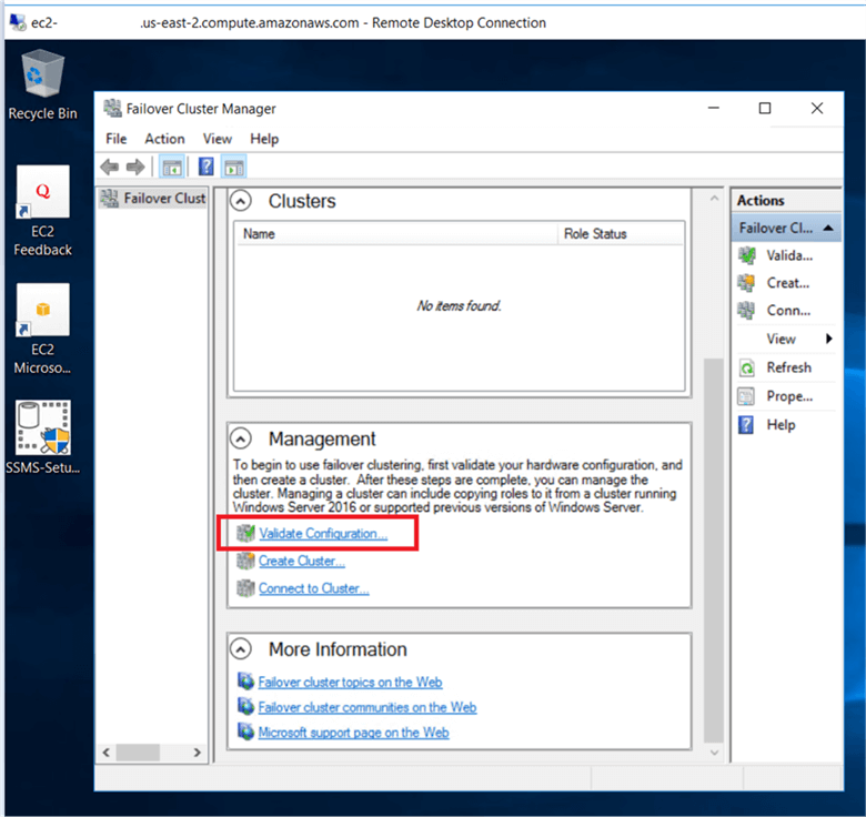 Go to the failover cluster manager console, under the management section click on validate configuration link and this will run validate a configuration wizard. - Description: Go to the failover cluster manager console, under the management section click on validate configuration link and this will run validate a configuration wizard.