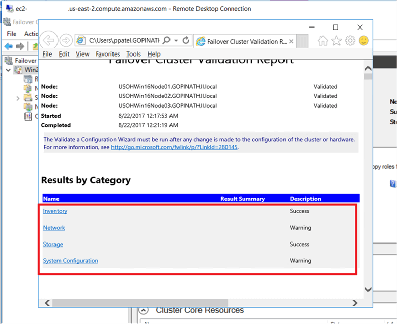 Note on the report – the Cluster Validation Wizard may report Warning messages of network, disk configuration issues, missing security updates or software update level on all the server nodes, incompatible drivers, etc. The general recommendation has always been to resolve all errors and issues that the cluster validation Wizard reports prior to proceeding with the windows failover cluster configuration. And it is in the report. - Description: Note on the report – the Cluster Validation Wizard may report Warning messages of network, disk configuration issues, missing security updates or software update level on all the server nodes, incompatible drivers, etc. The general recommendation has always been to resolve all errors and issues that the cluster validation Wizard reports prior to proceeding with the windows failover cluster configuration. And it is in the report.