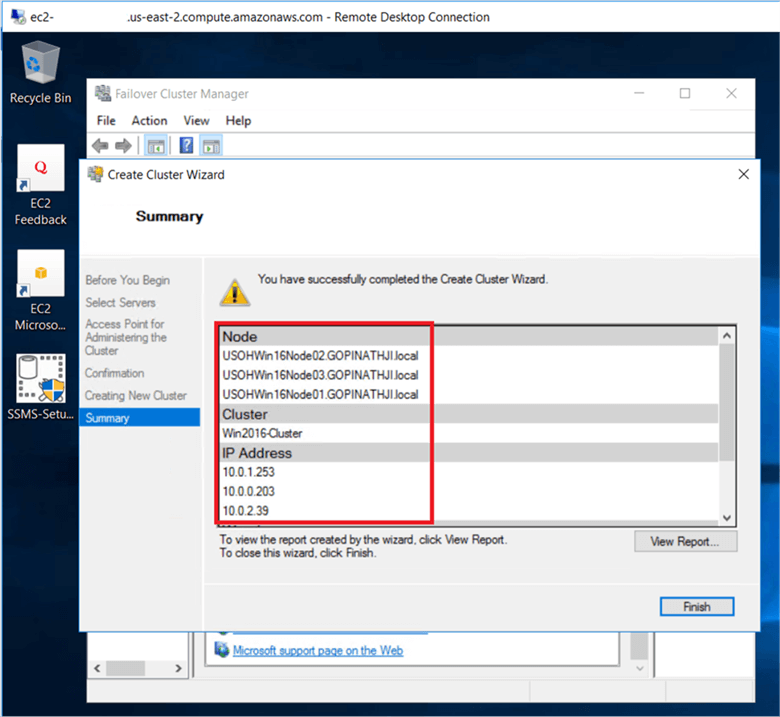 On the Summary dialog box, verify the report returns windows cluster successfully created in result and Click Finish. - Description: On the Summary dialog box, verify the report returns windows cluster successfully created in result and Click Finish.