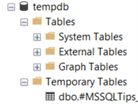 "This SSMS screenshot shows that the temporary table #MSSQLTips is stored in TempDB in a subtree called ""Temporary Tables"""